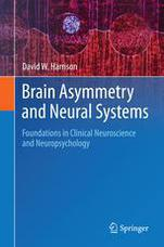 Brain Asymmetry and Neural Systems: Foundations in Clinical Neuroscience and Neuropsychology