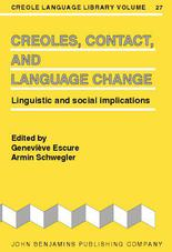Creoles, Contact, and Language Change: Linguistics and Social Implications (Creole Language Library)
