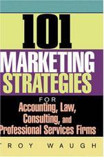 101 رویکرد بازاریابی برای حسابداری، حقوق، مشاوره و شرکت های خدمات حرفه ای