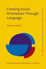 Creating Social Orientation Through Language: A Socio-cognitive Theory of Situated Social Meaning