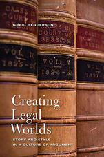 Creating Legal Worlds: Story and Style in a Culture of Argument