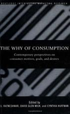 Why of Consumption: Contemporary Perspectives on Consumer Motives, Goals and Desires