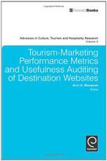 Tourism-marketing Performance Metrics and Usefulness Auditing of Destination Websites: Volume 4