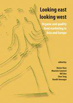 Looking East, Looking West: Organic and Quality Food Marketing in Asia and Europe