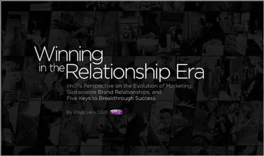 Winning in the Relationship Era: A New Model for Marketing Success