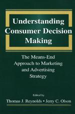 Understanding Consumer Decision Making: The Means-end Approach To Marketing and Advertising Strategy