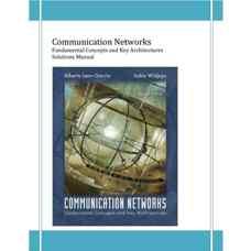 حل المسائل شبکه های ارتباطی، مفاهیم اساسی و معماری های کلیدی ( لئون-گارسیا و ویجاجا) (ویرایش دوم 2000)