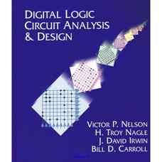 طراحی و تحلیل مدار منطقی دیجیتال (نلسون، نیگل، کارول و ایروین) (ویرایش اول 1995)