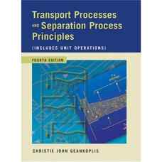 فرآیندهای انتقال و مبانی فرآیندهای جداسازی (همراه با عملیات واحد) (جیانکوپلیس) (ویرایش چهارم 2003)