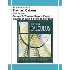 حل المسائل حساب دیفرانسیل و انتگرال توماس (توماس، فینی، ویر و جوردانو) (ویرایش دهم 2000)