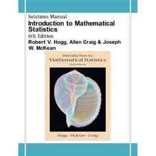 حل المسائل مقدمه ای بر آمار ریاضی (هاگ، کریگ و مک کین) (ویرایش ششم 2004)