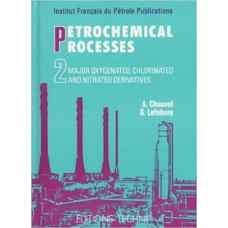 فرآیندهای پتروشیمی 0 جلد دوم: مشتقات اکسیژنی، نیتراتی و کلری اصلی (شاول و لوفور) (ویرایش اول 1989)