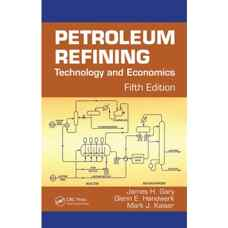 پالایش نفت: تکنولوژی و اقتصاد (گری، هندورک و کایزر) (ویرایش پنجم 2007)
