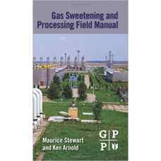 راهنمای میدانی فرآوری و شیرین سازی گاز (استوارت و آرنولد) (ویرایش اول 2011)