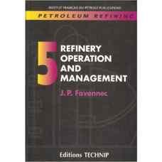پالایش نفت - جلد 5: عملیات پالایش و مدیریت (فاونک) (ویرایش اول 2003)