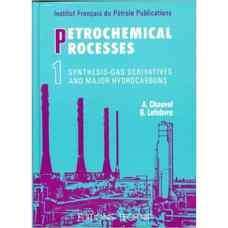 فرآیندهای پتروشیمی - جلد اول: مشتقات سنتز گاز و هیدروکربن های اصلی (شاول و لوفور) (ویرایش اول 1989)
