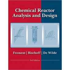 طراحی و تحلیل راکتورهای شیمیائی (فرومنت، بیشوف و دی ویلد) (ویرایش سوم 2010)