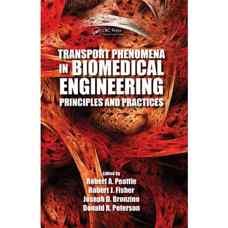 پدیده های انتقال در مهندسی پزشکی: طراحی و توسعه اندام مصنوعی و مهندسی بافت (پیاتی، فیشر، برونزینو و پترسون) (ویرایش اول 2012)