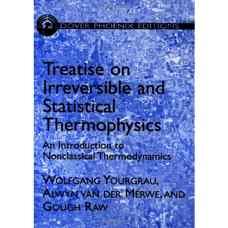 رساله ای درباره ترمودینامیک آماری و برگشت ناپذیر: مقدمه ای بر ترمودینامیک غیرکلاسیک (یورگراو، ون در مروه و راو) (ویرایش اول 2002)