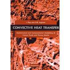 انتقال حرارت جابجائی: مدلسازی محاسباتی و ریاضیاتی سیالات لزج و محیط های متخلخل (پاپ و اینگهام) (ویرایش اول 2001)