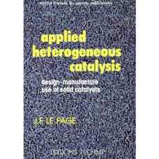 کاتالیز ناهمگن کاربردی: طراحی، تولید و استفاده از کاتالیزورهای جامد (لوپیج) (ویرایش اول 1987)