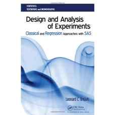 طراحی و تحلیل آزمایش ها: رویکردهای کلاسیک و رگرسیونی با استفاده از SAS (اونیاه) (ویرایش اول 2008)