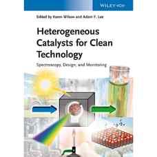 کاتالیزورهای ناهمگن برای فناوری های پاک (ویلسون و لی) (ویرایش اول 2013)