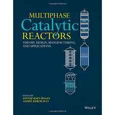 راکتورهای کاتالیستی چندفازی: تئوری، طراحی، تولید و کاربردها (اونسان و آوچی) (ویرایش اول 2016)