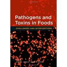 سموم و بیماری زاها در مواد غذائی: چالش ها و مداخلات (جونیجا و سوفوس) (ویرایش اول 2009)
