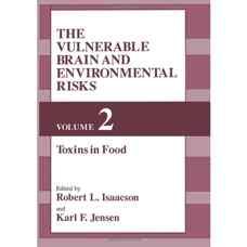 مغز آسیب پذیر و ریسک های محیطی - جلد دوم: سموم در غذاها (ایساکسون و ینسن) (ویرایش اول 1992)