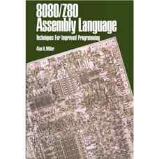 زبان اسمبلی 8080/Z80: تکنیک هائی برای برنامه ریزی بهتر (میلر) (ویرایش اول 1981)