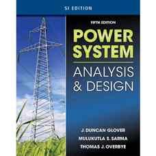 طراحی و بررسی سیستم های قدرت (گلاور، سارما، اووربای) (ویرایش پنجم 2011)