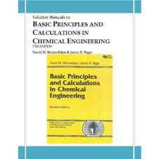 حل المسائل اصول و محاسبات پایه در مهندسی شیمی (موازنه جرم و انرژی) (هیملبلاو و ریگز) (ویرایش هفتم 2004)