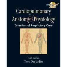 آناتومی و فیزیولوژی قلبی ریوی: ملزومات مراقبت های تنفسی (دجاردینز) (ویرایش پنجم 2007)