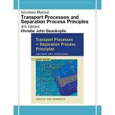 حل المسائل فرآیندهای انتقال و مبانی فرآیندهای جداسازی (همراه با عملیات واحد)  (جیانکوپلیس) (ویرایش چهارم 2003)