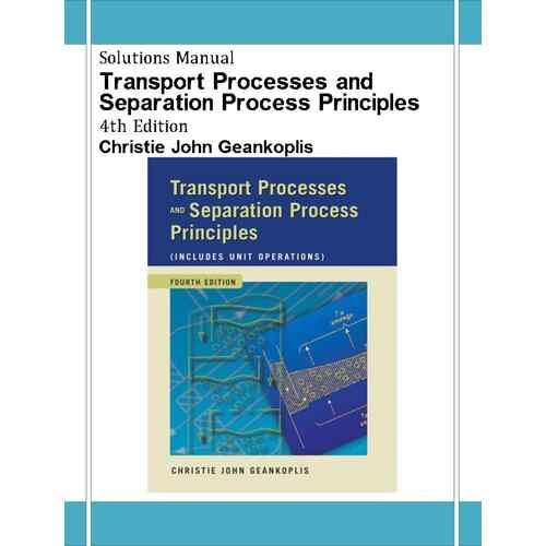transport processes and separation process principles transport processes and separation process principles