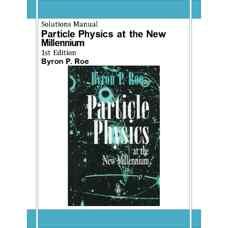 حل المسائل فیزیک ذرات در هزاره جدید (رو) (ویرایش اول 1996)