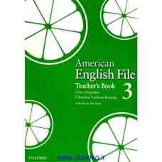 کتاب معلم American English File 3 (اوکسندن، لیتام-کونیگ و سلیگسون) (ویرایش اول 2008)