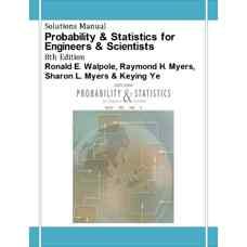 حل المسائل آمار و احتمال برای مهندسی و علوم پایه (والپول، مایرز، مایرز و ئی) (ویرایش هشتم 2006)