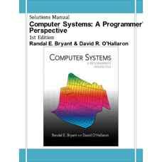 حل المسائل سیستم های کامپیوتری: دیدگاه یک برنامه نویس (برایانت و اوهالرون) (ویرایش اول 2002)