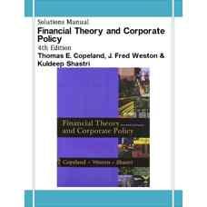 حل المسائل تئوری های مالی و سیاست شرکت ها (کوپلند، وستون و شاستری) (ویرایش چهارم 2004)
