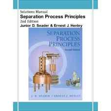 حل المسائل مبانی فرآیندهای جداسازی (سیدر و هنلی) (ویرایش دوم 2005)