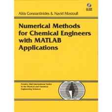 روش های عددی برای مهندسین شیمی همراه با کاربردهائی در متلب (کنستانتینیدیس و مستوفی) (ویرایش اول 1999)