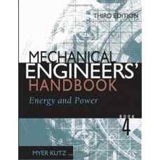 هندبوک مهندسین مکانیک - جلد چهارم: انرژی و نیرو (کوتز) (ویرایش سوم 2005)