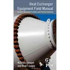 راهنمای میدانی تجهیزات مبدل های حرارتی (استوارت و لوئیس) (ویرایش اول 2012)