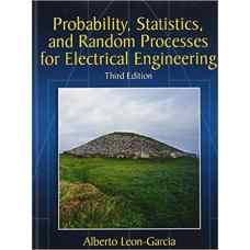 احتمال، آمار و فرآیندهای تصادفی برای مهندسی برق (لئون-گارسیا) (ویرایش سوم 2008)