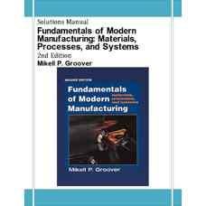 حل المسائل مبانی تولید مدرن: مواد، فرآیندها و سیستم ها (گروور) (ویرایش دوم 2001)