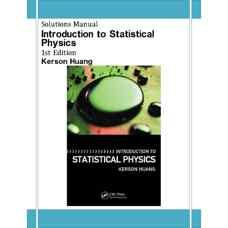 حل المسائل مقدمه ای بر فیزیک آماری (هوانگ) (ویرایش اول 2001)