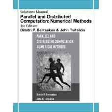 حل المسائل محاسبات توزیع شده و موازی: روش های عددی (برتسکاس و سیتسیکلیس) (ویرایش اول 1997)