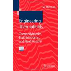 ترمودینامیک سیالات مهندسی: ترمودینامیک، مکانیک سیالات و انتقال حرارت (مسعود) (ویرایش اول 2005)